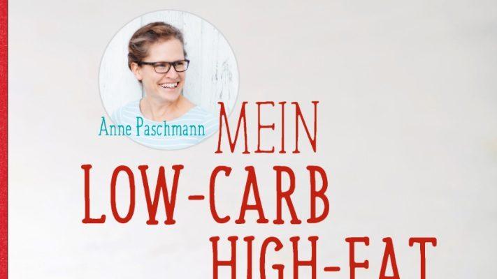 "Mein ""Mein Low-Carb-High-Fat Kochbuch"" aus dem Trias Verlag"